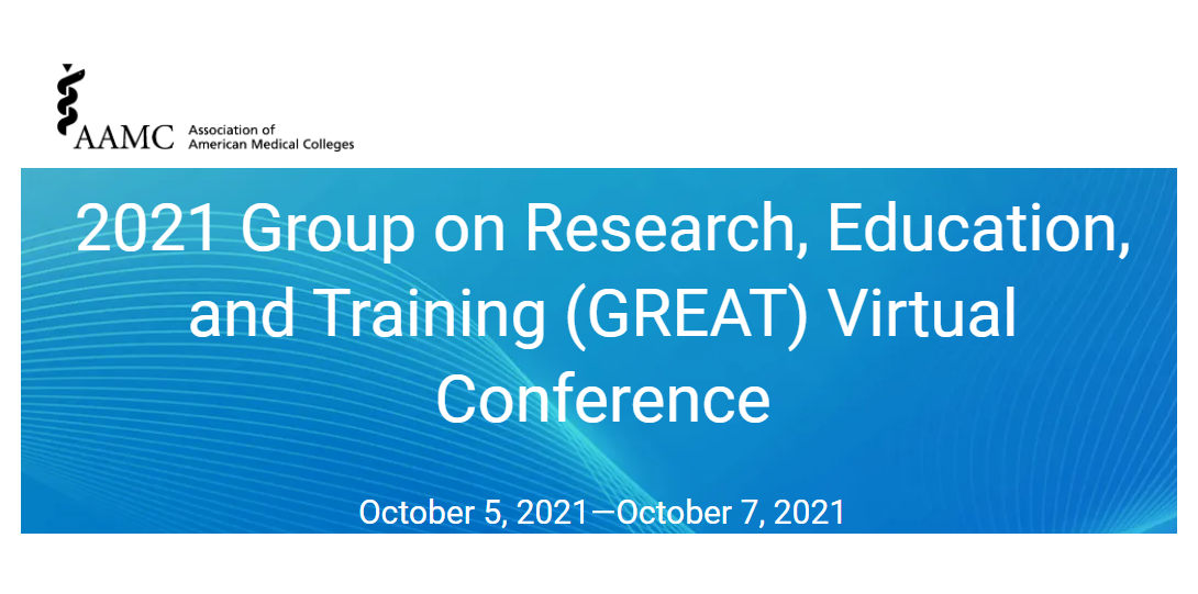 2021 AAMC Group on Research, Education, and Training (GREAT) Virtual Conference Homepage
